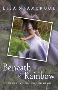1. Beneath the Rainbow  L_Shambrook_Beneath_the_Rainbow_Cover(Amazon)