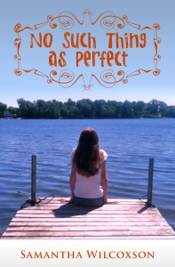 No Such Thing as Perfect by Samantha Wilcoxson