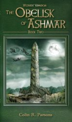 The Obelisk of Ashmar (Wizards' Kingdom Book 2)