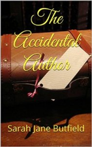 The Accidental Author (The What, Why, Where, When, Who & How Book Promotion Series 1) by [Butfield, Sarah Jane]