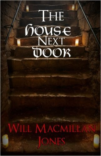 The House Next Door - Will MacMillan Jones