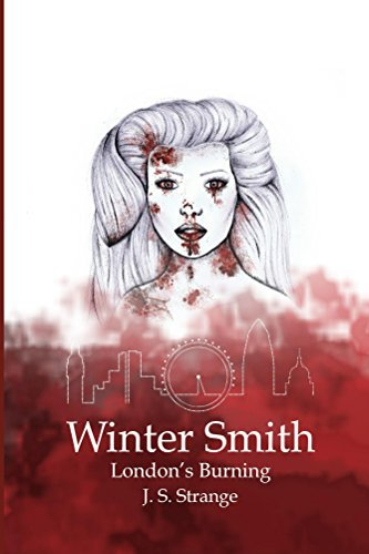 Winter Smith: London's Burning by J. S. Strange