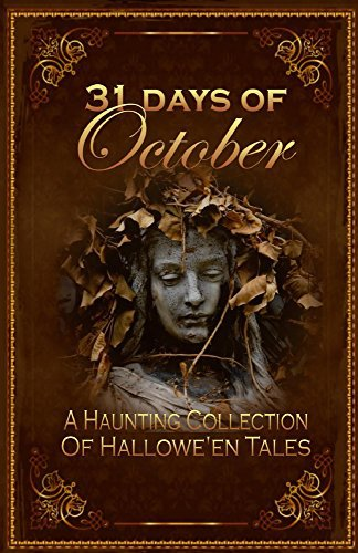31 Days Of October: A Haunting Collection Of Halloween Tales