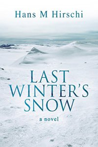 Last Winter's Snow by Hans M. Hirschi